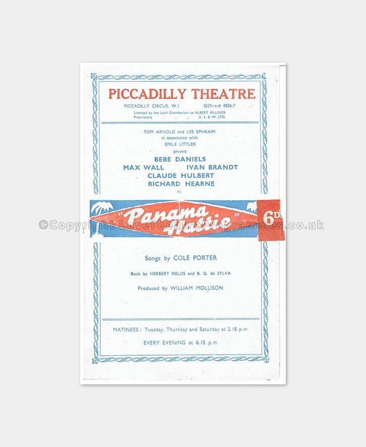 Date: 1943 Theatre: Piccadilly Performance: Panama Hattie Main Performers: Max Wall, Bebe Daniels, Jack Stanford, Richard Hearne